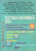 TESTARE NATIONALA 2006 (Limba si literatura romana, matematica, istorie, geografie) - Programe scolare, bareme si rezolvari