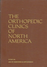 The orthopedic clinics of North America, Volume 17/October 1986 - Use of computers in orthopedics