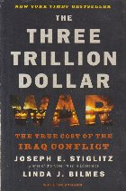 The Three Trillion Dollar War - The True Cost of the Iraq Conflict