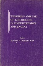 Theories and Use of beta-Blockade in Hypertension and Angina