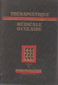 Therapeutique medicale oculaire, Tome II