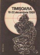 Timisoara 16-22 decembrie 1989
