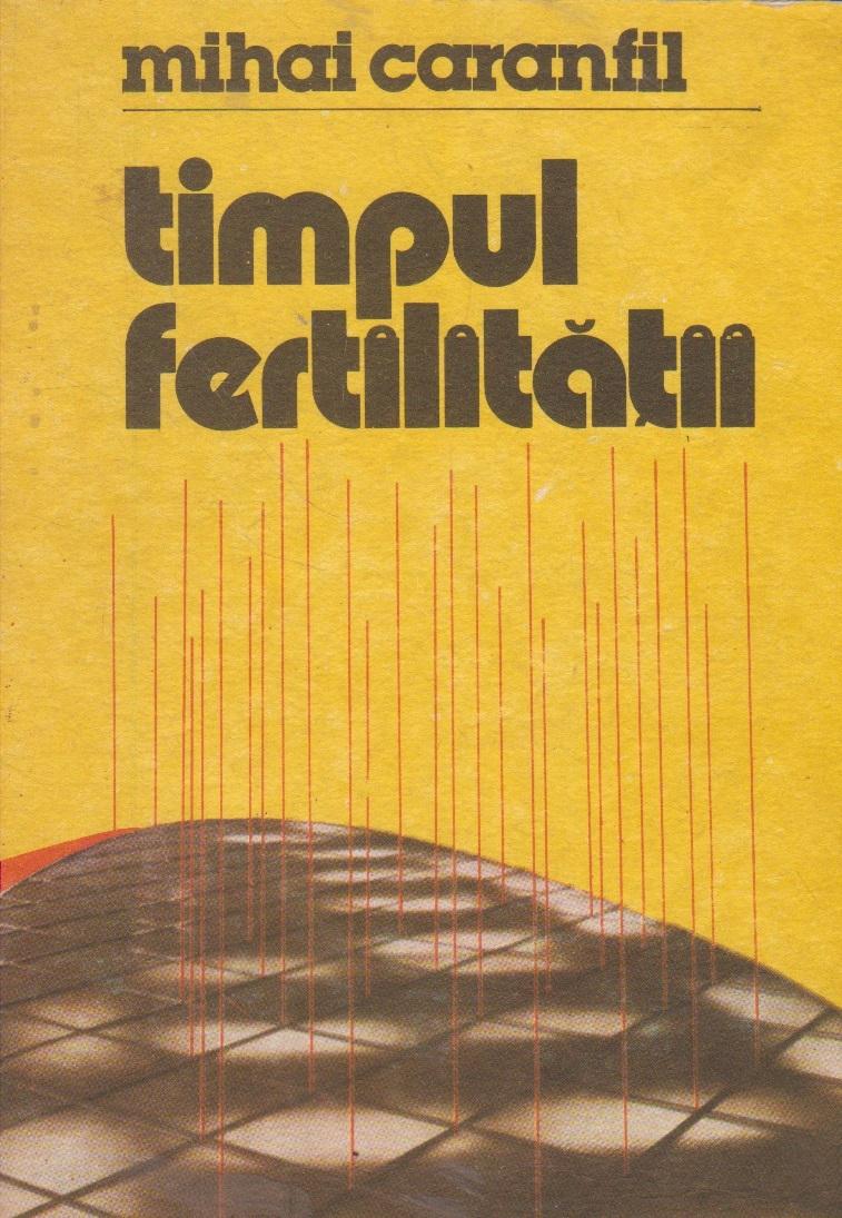 Timpul fertilitatii - calatorie prin realitatile Romaniei contemporane