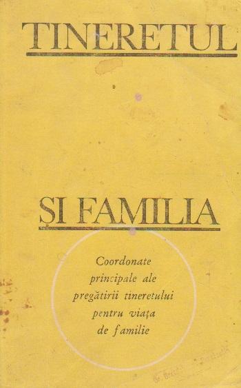 Tineretul si familia. Coordonate principale ale pregatirii tineretului pentru viata de familie