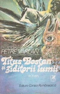 Titus Bostan si Ziditorii Lumii
