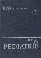 Tratat de pediatrie, Volumul al II -lea, Nutritie si alimentatie rationala. Boli ale tractului digestiv