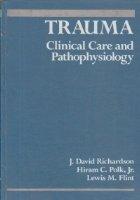 Trauma: Clinical Care and Pathophysiology