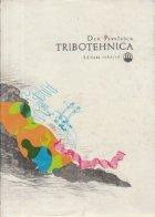 Tribotehnica - Principii noi si aplicatii privind frecarea, uzarea si ungerea masinilor