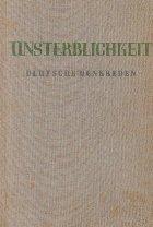 Unsterblichkeit Deutsche Denkreden aus zwei