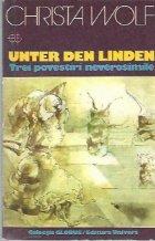 Unter Den Linden - Trei povestiri neverosimile