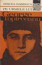 Pe urmele lui George Topirceanu