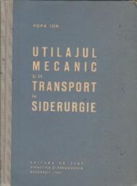 Utilajul mecanic si de transport in siderurgie