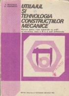 Utilajul si tehnologia constructiilor metalice - Manual pentru licee industriale cu profil de mecanica, clasa a XI-a, si scoli profesionale