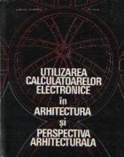 Utilizarea calculatoarelor electronice in arhitectura si perspectiva arhitecturala