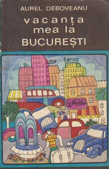 Vacanta mea la Bucuresti - Roman