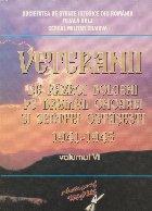 Veteranii de razboi doljeni pe drumul onoarei si jertfei ostasesti 1941-1945, Volumul al VI-lea