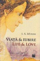 Viata si iubire. Antologie poetica bilingva romana-engleza