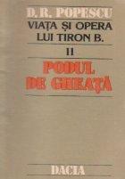 Viata si opera lui Tiron B. (II) - Podul de gheata