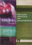 Vibratiile aleatoare ale automobilelor - Confort si aderenta