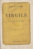 Virgile - Son oeuvre et son temps