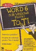 Word 6 sub Windows pentru toti