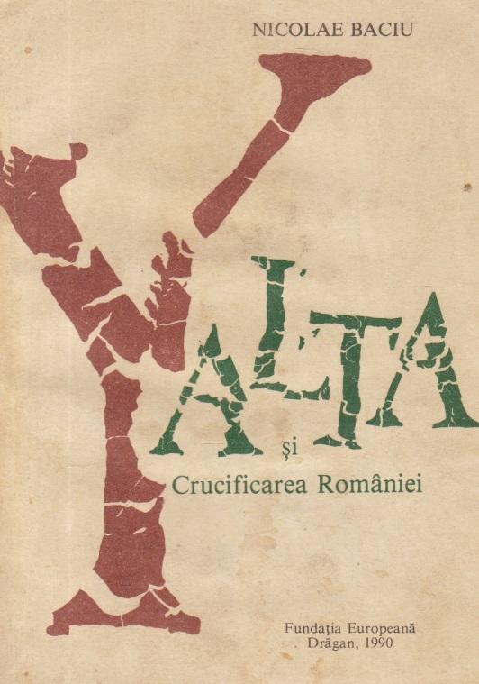 Yalta si crucificarea Romaniei